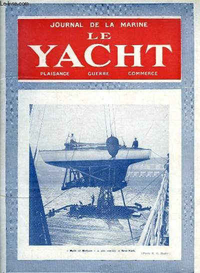 Journal de la Marine, Le Yacht. N°3106 - 71e année :
