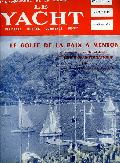 Journal de la Marine, Le Yacht. N°3165 - 72e année : Le Golfe de la Paix à Menton, où se dispute le IIe Bol d'Or International