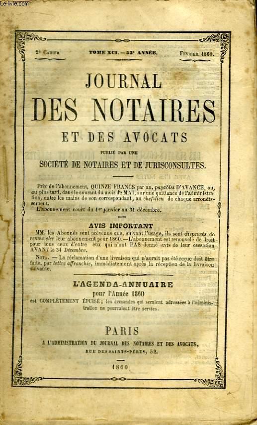 Journal des Notaires et des Avocats. Cahier N°2 , TOME XCI - 53e année.