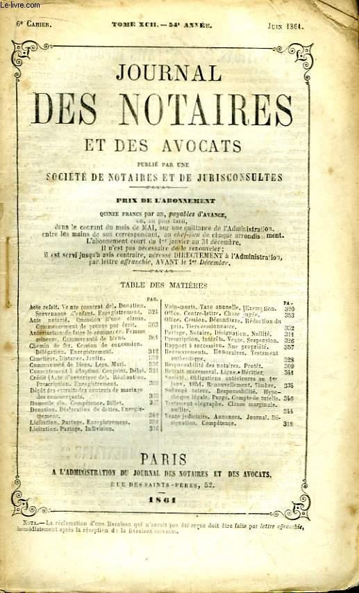 Journal des Notaires et des Avocats. Cahier N°6 , TOME XCII - 54e année.
