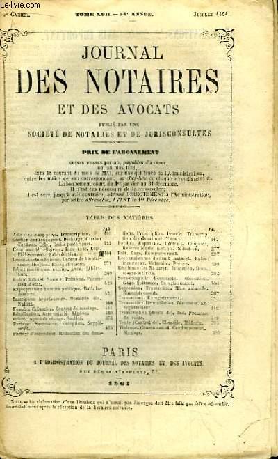 Journal des Notaires et des Avocats. Cahier N°7 , TOME XCII - 54e année.