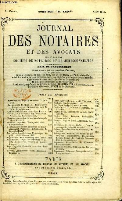 Journal des Notaires et des Avocats. Cahier N°8 , TOME XCII - 54e année.
