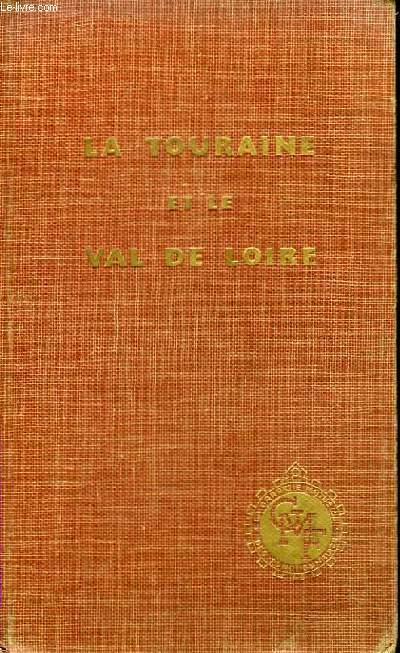 La Touraine et le Val de Loire.