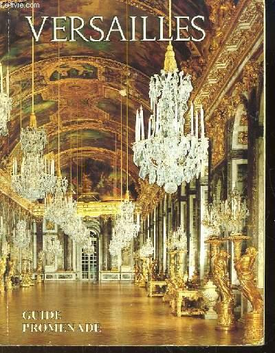 Versailles. Guide promenade pour l'ensemble du domaine royal.