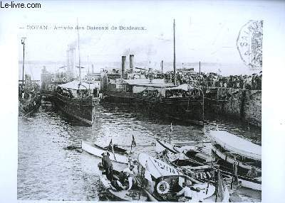 Reproduction photographique d'une carte postale : Arrivée des Bateaux de Bordeaux, à Royan.