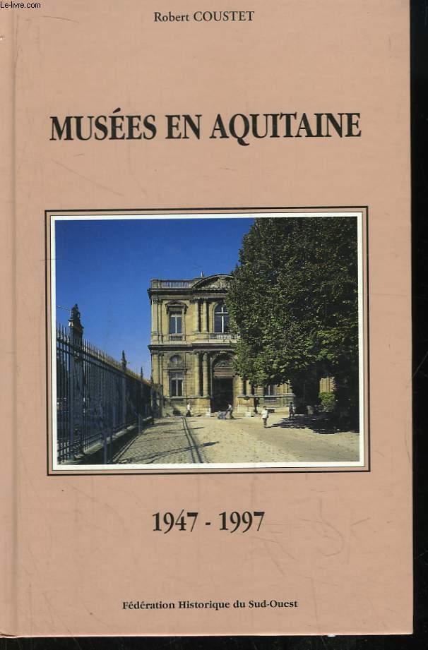 Musées en Aquitaine. Bilan d'un cinquantenaire 1947 - 1997