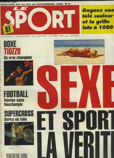 Le Sport N°6 : Sexe et Sport, la vérité - Tiozzo un vrai champion - Nantes sans Deschamps - Supercross, Bercy en folie ...