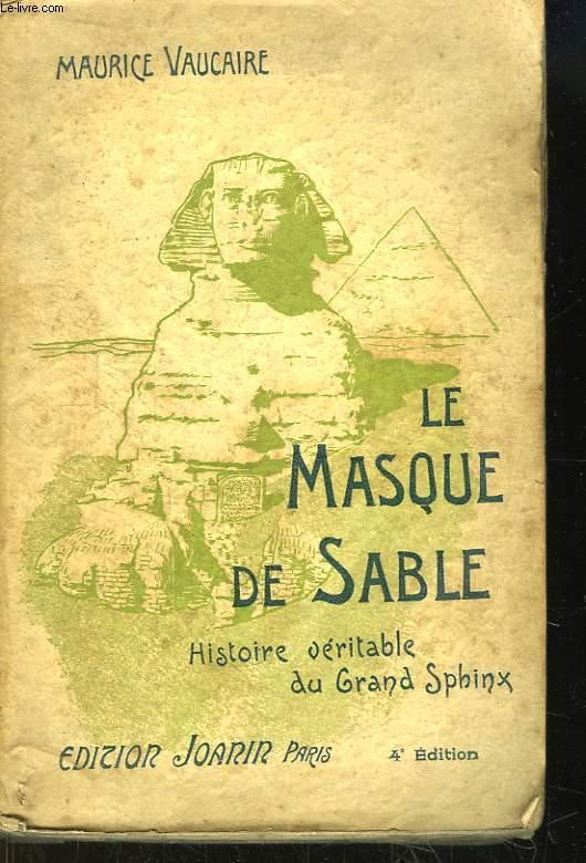 Le masque de sable. Histoire véritable du Grand Sphinx.
