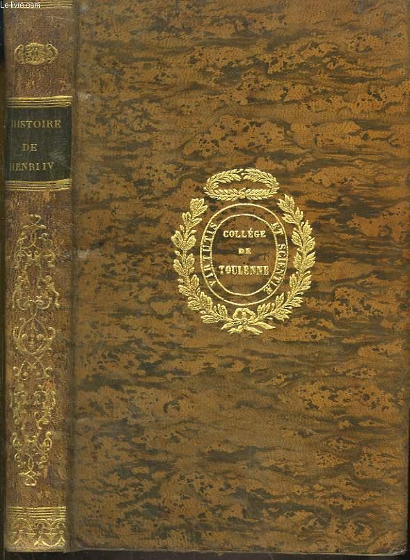 Histoire de Henri IV, surnommé le Grand, Roi de France et de Navarre.