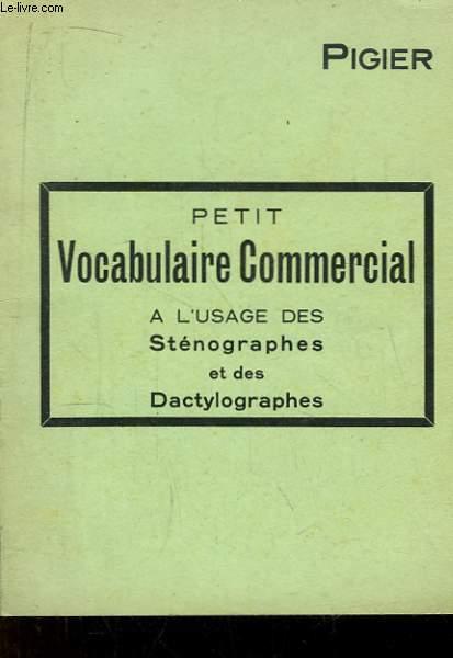 Petit Vocabulaire Commercial à l'usage des Sténographes et des Dactylographes.