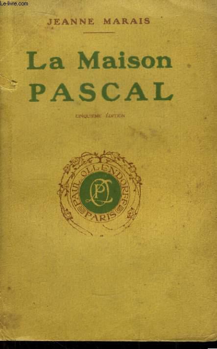 La Maison Pascal. Roman fantaisiste.