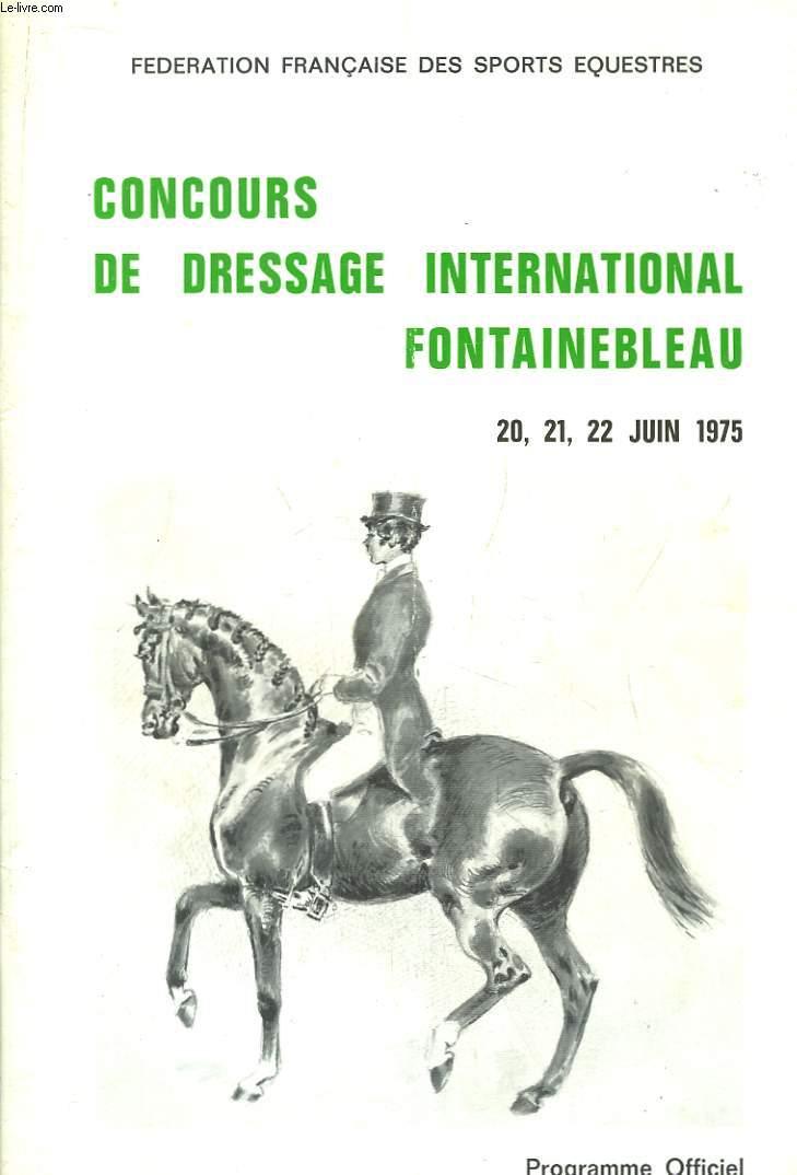 Programme Officiel du Concours de Dressage International, Fontainebleau. 20, 21 et 22 juin 1975