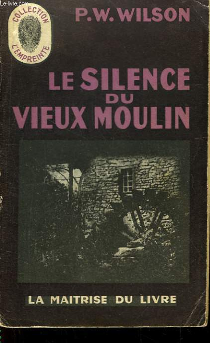 Le silence du vieux moulin (The Old Mill)