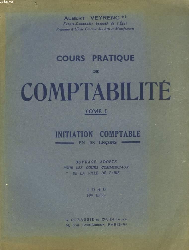 Cours Pratique de Comptabilité. TOME 1 : Initiation Comptable en 25 leçons.