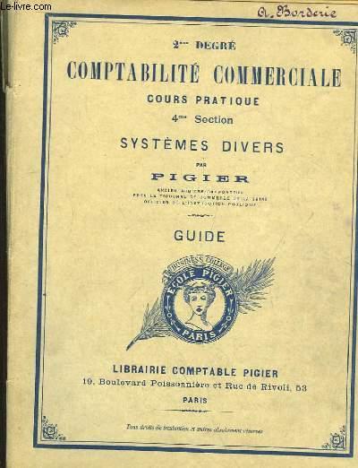 2e Degré Comptabilité Commerciale, cours pratique. 4e Section, Systèmes Divers. Système Centralisateur et Système Américain. Guide.