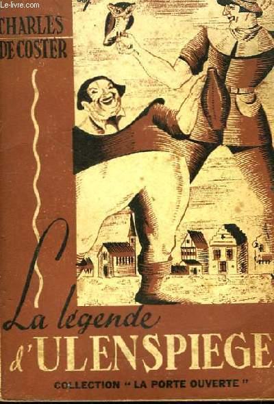 La Légende et les aventures héroïques, joyeuses et glorieuses d'Ulenspiegel et de Lamme Goedzak, au pays de Flandres et ailleurs.