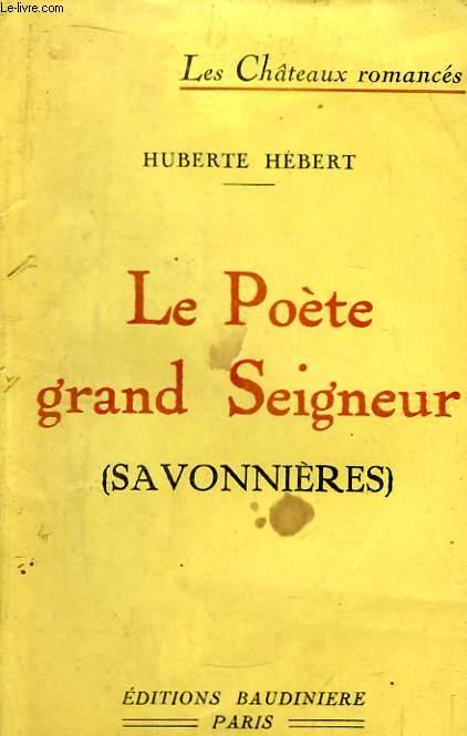 Le Poète grand Seigneur (Savonnières). Les Châteaux Romancés.