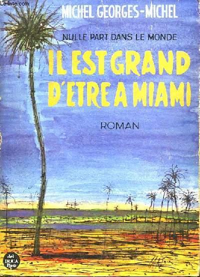 Il est grand d'être à Miami ... Nulle part dans le monde.