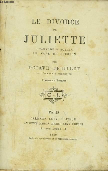 Le divorce de Juliette. Charybde & Scylla. Le Curé de Bourron.