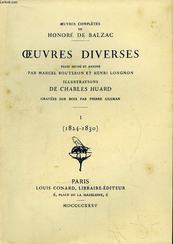 Oeuvres Diverses. TOME I (1824 - 1830). Texte révisé et annoté par Marcel Bouteron et Henri Longnon.