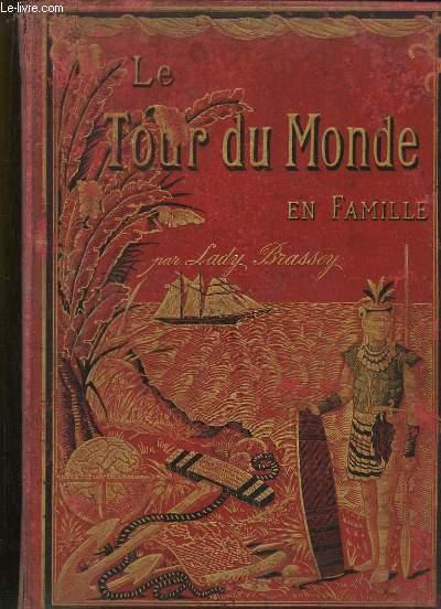 Le Tour du Monde en Famille. Voyage de la Famille Brassey, dans so yacht Le Sunbeam.