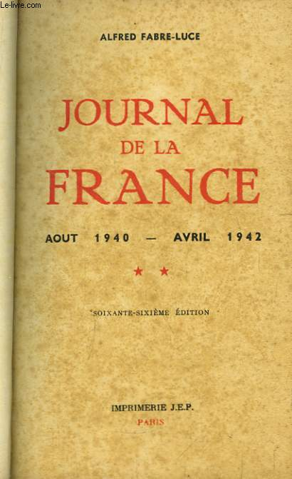 Journal de la France. Août 1940 - 1942