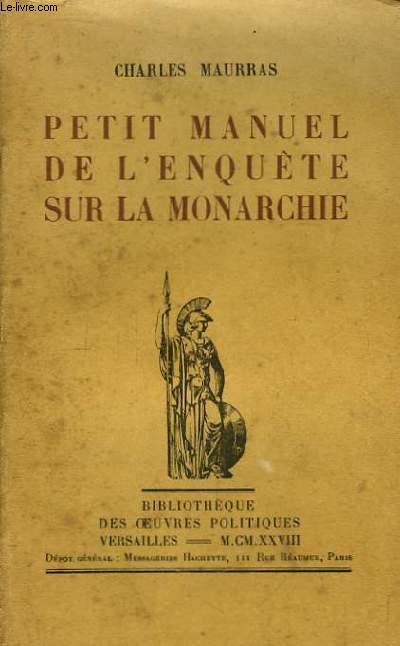 Petit manuel de l'enquête sur la Monarchie.