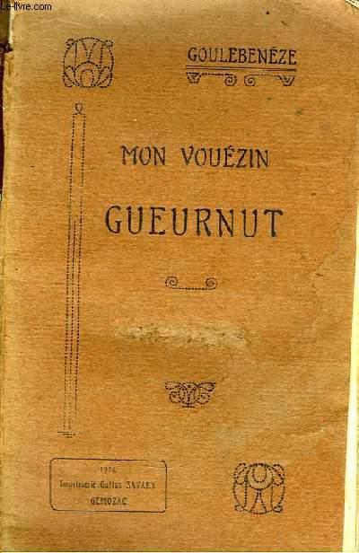 Mon Vouézin Gueurnut.