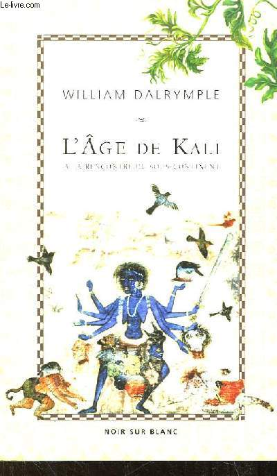 L'Âge de Kali. A la rencontre du sous-continent.