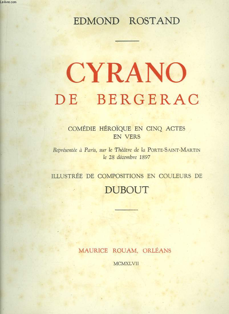 Cyrano de Bergerac. Comédie héroïque en 5 actes en vers.