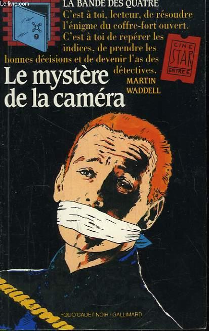 La Bande des Quatre. Le mystère de la caméra.