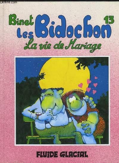 Les Bidochon n°13 : La vie de mariage.