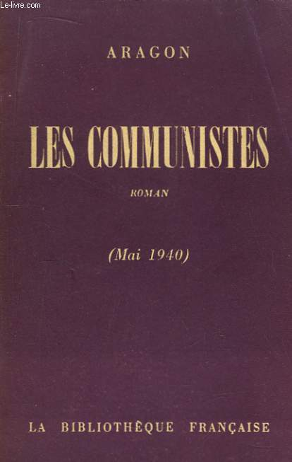 Les Communistes (Mai 1940). TOME 1