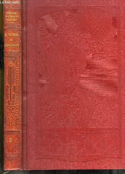 Oeuvres Illustrées. TOME 2 : Le Vicomte de Bragelonne.