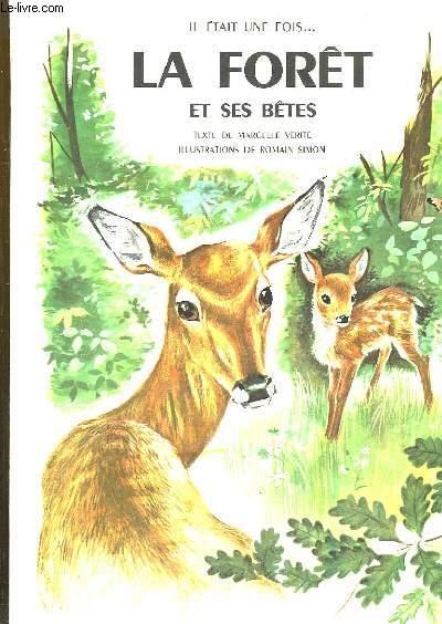 Il était une fois ... la Forêt et ses Bêtes.