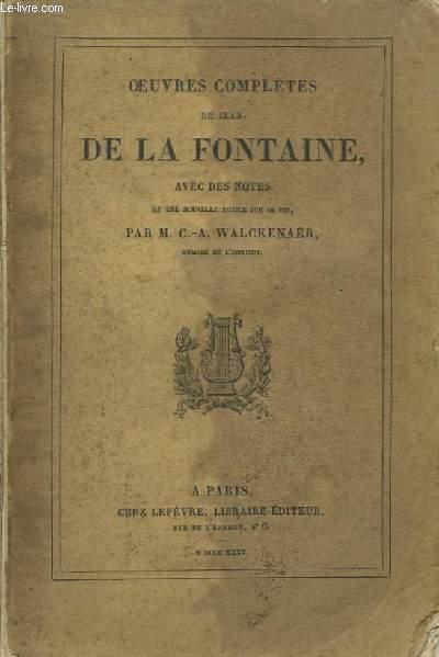 Oeuvres Complètes de La Fontaine, avec des notes et une nouvelle notice sur sa vie, par M. C.-A. Walckenaër.