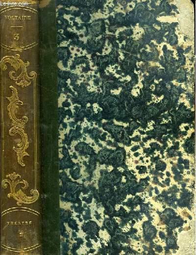 Oeuvres complètes de Voltaire. TOME 3 : Théâtre, 2e partie : Zaire, Samson, Adélaide Du Guesclin, Amélie ou le Duc de Foix, La Mort de César, Tanis et Zélide, Alzir ou les américains.