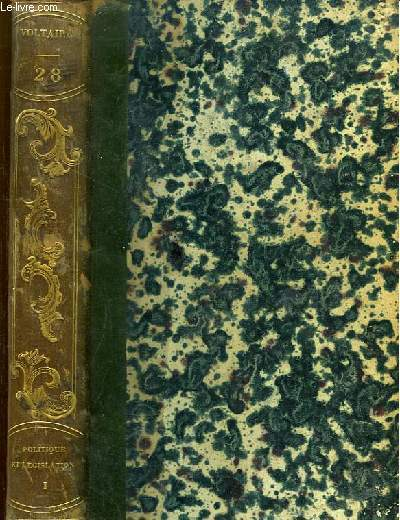 Oeuvres complètes de Voltaire. TOME 28 : Politique et Législation, 1e partie.