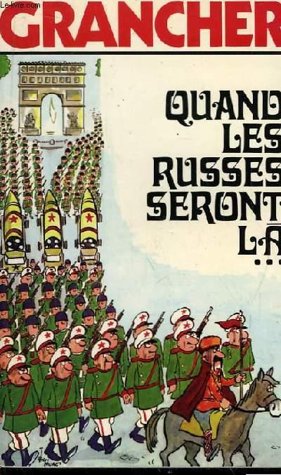 Quand les Russes seront là ...