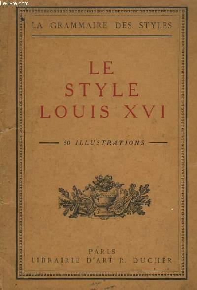 Le Style Louis XVI. La grammaire des styles.
