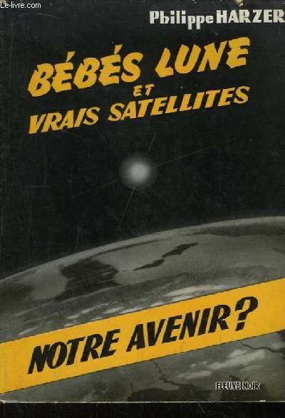 Bébés Lune et vrais satellites (Notre avenir ?)