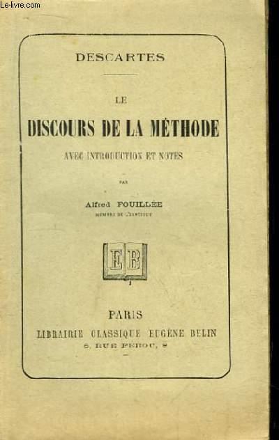 Le Discours de la Méthode, avec introduction et notes par Alfred Fouillée.