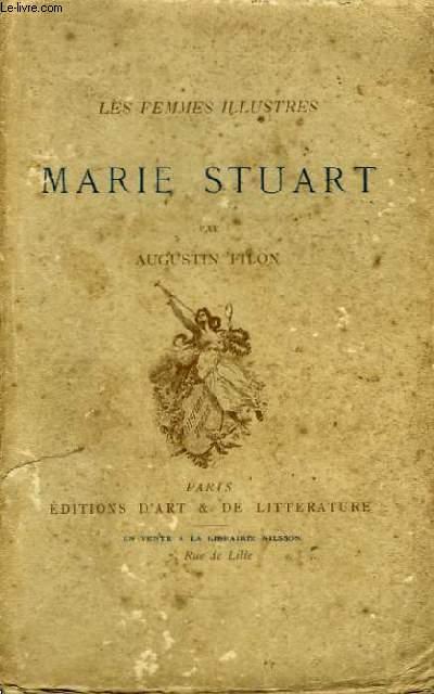 Marie Stuart. Les Femmes Illustres.