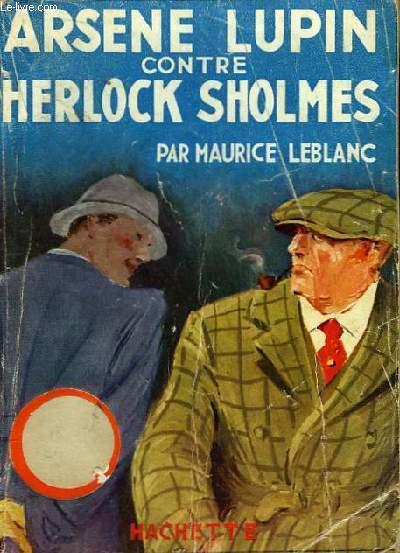 Arsène Lupin contre Herlock Sholmes.