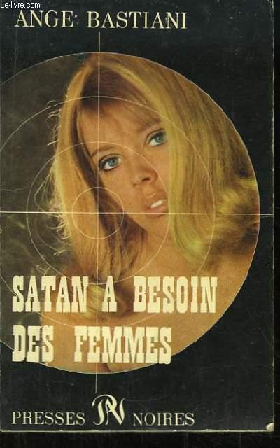 Satan a besoin des femmes.