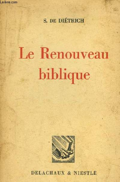 Le Renouveau biblique. Principes, Méthodes, Applications Pratique.