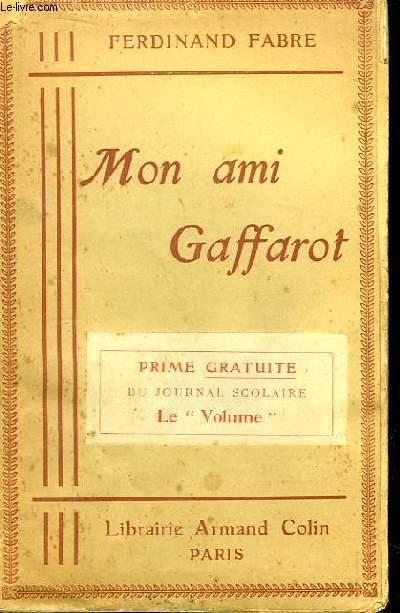 Mon ami Gaffarot.