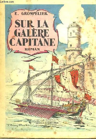 Sur la Galère Capitaine.