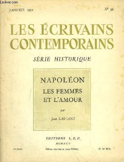 Les Ecrivains Contemporains N°39. Série Historique. Napoléon. Les Femmes et l'Amour.