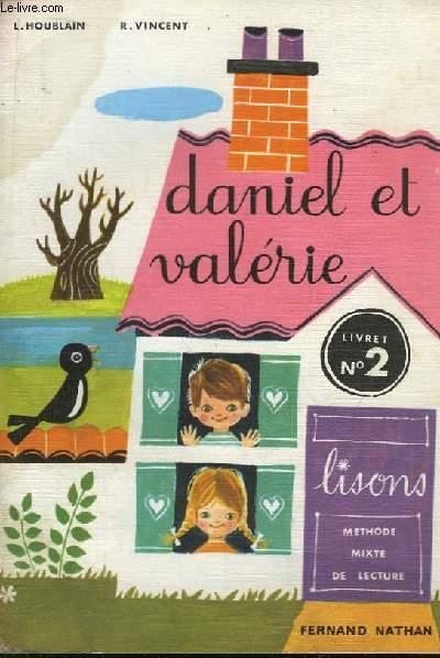 Daniel et Valérie. Méthode mixte de lecture. Livret n°2.